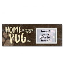Home is Where Your Pug Is Sentimental Photo Frame