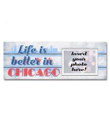 Life is Better in Chicago Sentimental Photo Frame