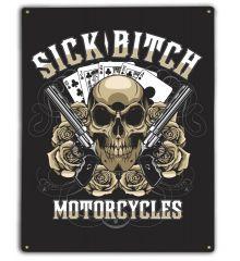 Sick Bitch 12X15 Classic Metal Sign